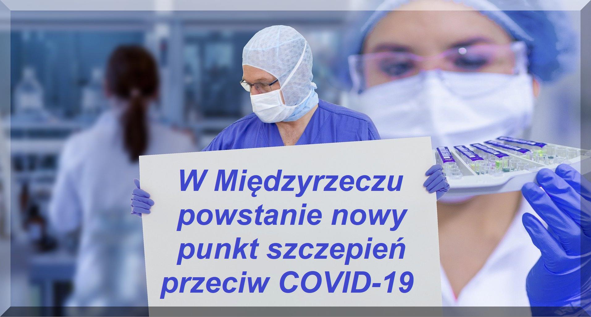 Ilustracja do informacji: Kolejny punkt szczepień w Międzyrzeczu