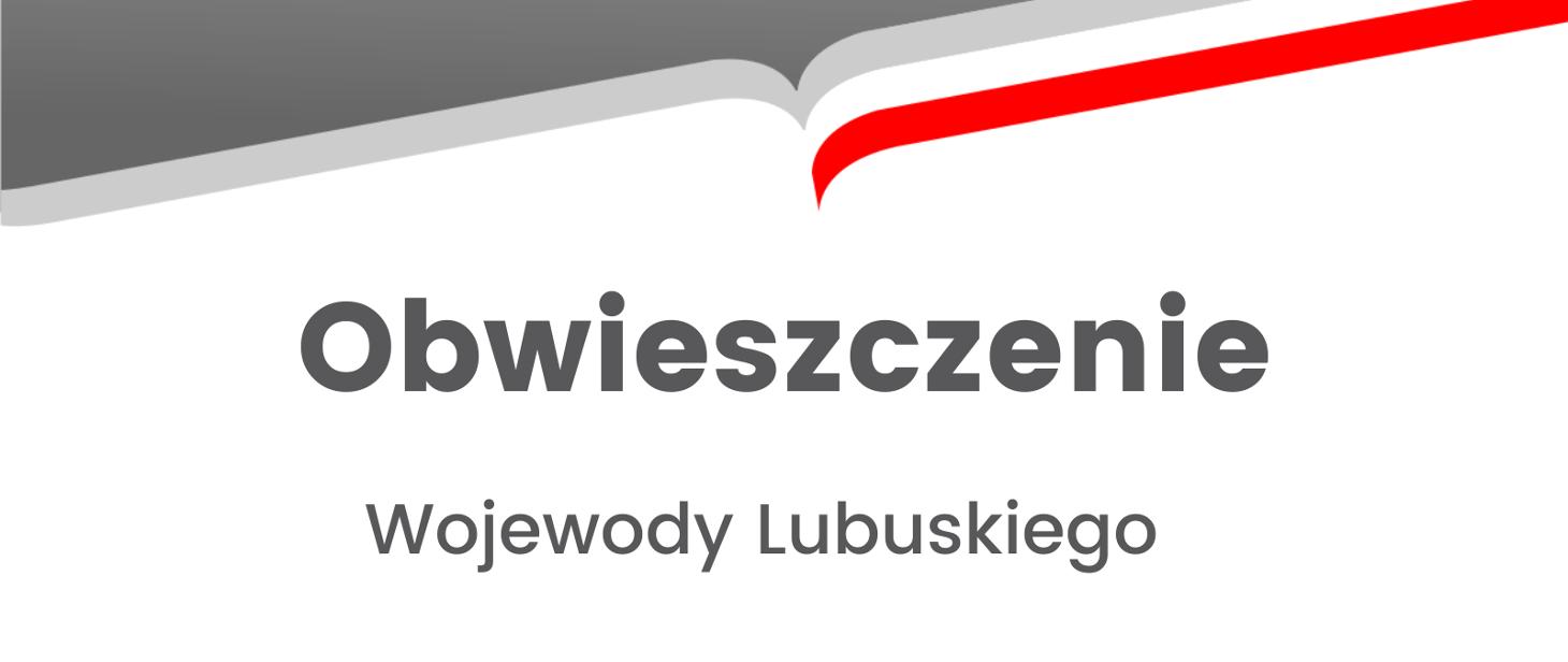 Ilustracja do informacji: Obwieszczenie Wojewody Lubuskiego IB-II.7840.86.2021.EWas