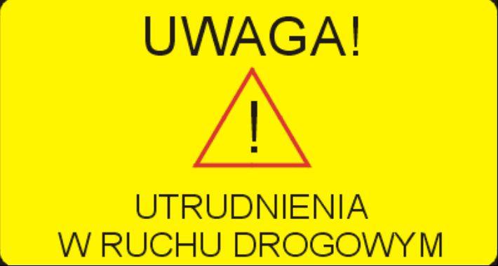 Ilustracja do informacji: UWAGA, utrudnienia w ruchu drogowym